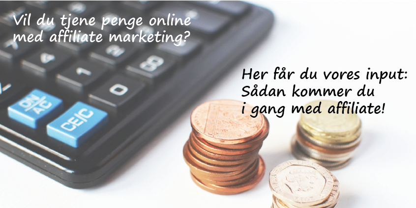 Vil du i gang med at tjene penge online med affiliate marketing?